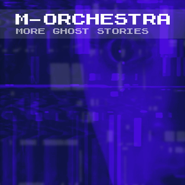 m-orchestra More Ghost Stories
